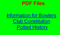 PDF Files       Information for Bowlers Club Constitution  Potted History